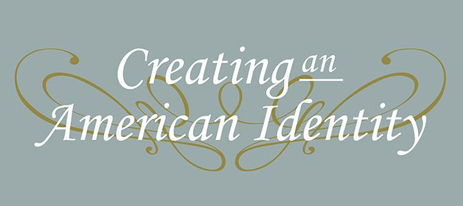 Creating an American Identity NEW