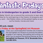 Springfield Greene County Library District Fantastic Friday Event